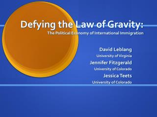 Defying the Law of Gravity: The Political Economy of International Immigration