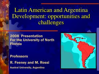 Latin America n and Argentina Development:  opportunities and challenges