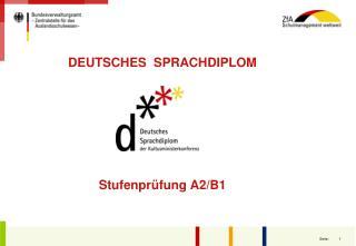 DEUTSCHES  SPRACHDIPLOM  Stufenprüfung A2/B1