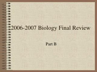 2006-2007 Biology Final Review