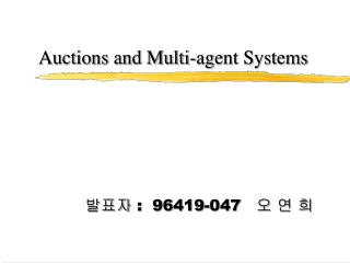 Auctions and Multi-agent Systems