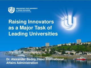 Raising Innovators as a Major Task of Leading Universities