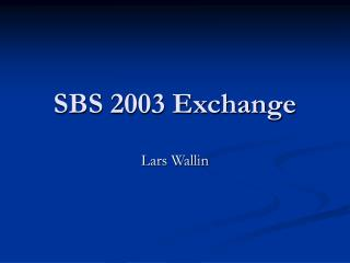 SBS 2003 Exchange