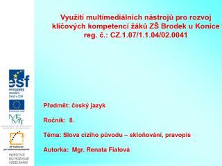 Využití multimediálních nástrojů pro rozvoj klíčových kompetencí žáků ZŠ Brodek u Konice