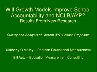 Kimberly O'Malley – Pearson Educational Measurement Bill Auty – Education Measurement Consulting
