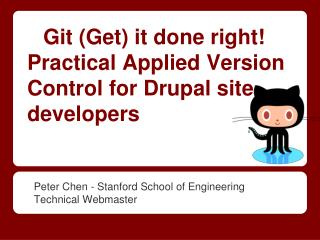 Git (Get) it done right! Practical Applied Version Control for Drupal site developers