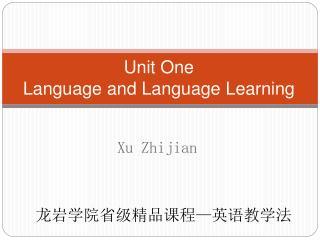 Unit One  Language and Language Learning