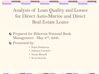 Analysis of Loan Quality and Losses for Direct Auto-Marine and Direct Real Estate Loans