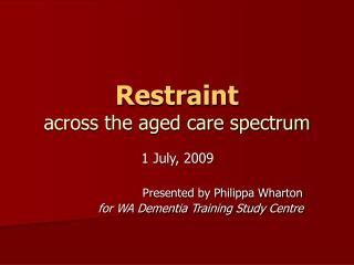 Restraint across the aged care spectrum