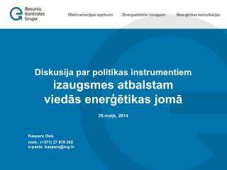 Diskusija par politikas instrumentiem izaugsmes atbalstam vied?s ener??tikas jom?