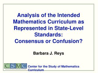 Analysis of the Intended Mathematics Curriculum as Represented in State-Level Standards:  Consensus or Confusion  Barbar
