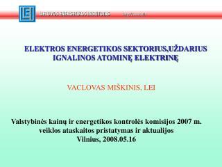 ELEKTROS ENERGETIKOS SEKTORIUS,U Ž DARIUS  IGNALINOS ATOMINĘ ELEKTRINĘ