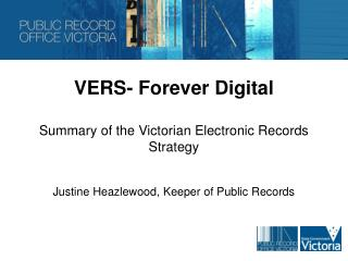 VERS- Forever Digital Summary of the Victorian Electronic Records Strategy