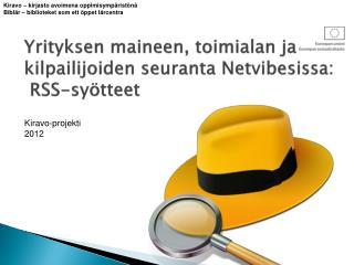 Yrityksen  maineen, toimialan ja kilpailijoiden seuranta  Netvibesissa : RSS-syötteet