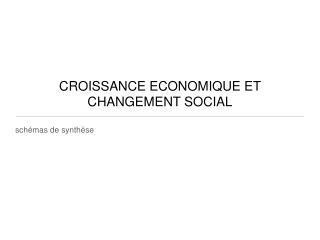 CROISSANCE ECONOMIQUE ET CHANGEMENT SOCIAL