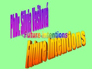 Future Intentions