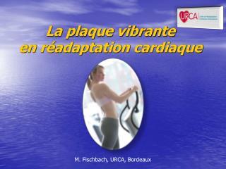 La plaque vibrante en réadaptation cardiaque