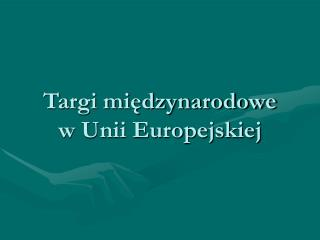 Targi międzynarodowe  w Unii Europejskiej