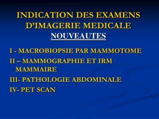 INDICATION DES EXAMENS D'IMAGERIE MEDICALE NOUVEAUTES