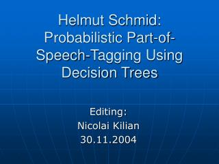 Helmut Schmid: Probabilistic Part-of-Speech-Tagging Using Decision Trees