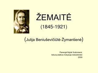 ŽEMAITĖ (1845-1921) ( Julija Beniuševičiūtė-Žymantienė )