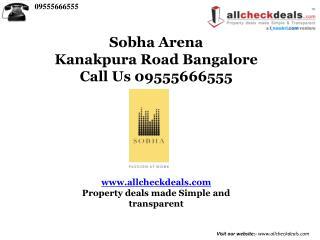 Sobha Arena Bangalore – Call 09555666555