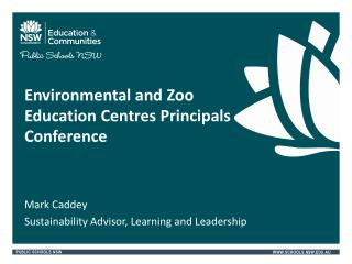 Environmental and Zoo  Education Centres Principals Conference
