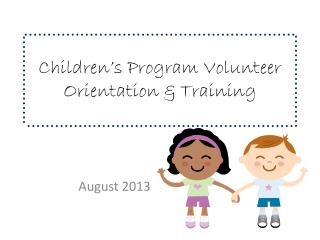 Children's Program Volunteer Orientation & Training