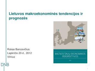 Lietuvos makroekonomin ės tendencijos ir prognozės