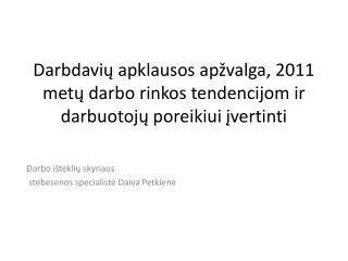Darbo išteklių skyriaus  stebėsenos specialistė Daiva Petkienė