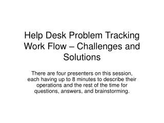 Help Desk Problem Tracking Work Flow – Challenges and Solutions