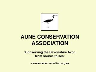 AUNE CONSERVATION ASSOCIATION 'Conserving the Devonshire Avon  from source to sea'