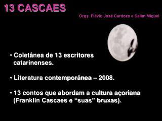 13 CASCAES  Orgs. Flávio José Cardozo e Salim Miguel