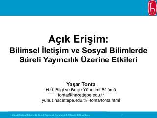 Yaşar Tonta H.Ü. Bilgi ve Belge Yönetimi Bölümü tonta@hacettepe.tr