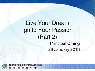 Live Your Dream Ignite Your Passion  (Part 2)