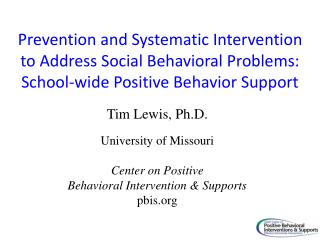 Prevention and Systematic Intervention to Address Social Behavioral Problems: School-wide Positive Behavior Support