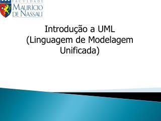 Introdução a UML ( Linguagem de Modelagem Unificada )