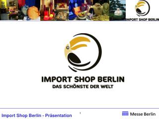 IMPORT SHOP BERLIN fiera internazionale per l'artigianato