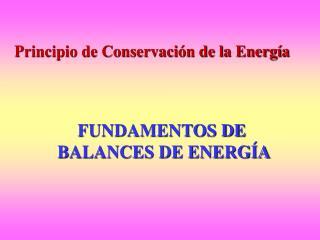 FUNDAMENTOS DE  BALANCES DE ENERGÍA