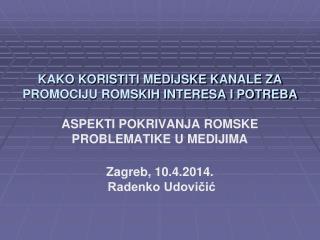 Zagreb, 10.4.2014.  Radenko Udovičić