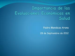 Importancia de las Evaluaciones Económicas  en  Salud