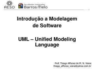 Introdução a Modelagem  de Software UML – Unified Modeling Language
