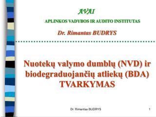 Nuotekų valymo dumblų (NVD) ir biodegraduojančių atliekų (BDA)  TVARKYMAS
