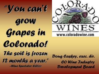 Doug Caskey, exec. dir. CO Wine Industry Development Board
