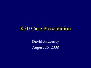 K30 Case Presentation