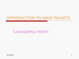 INTRODUCTION TO WAVE PACKETS