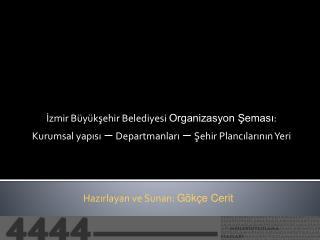 İzmir Büyükşehir Belediyesi  Organizasyon Şeması :