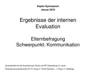 Ergebnisse der internen Evaluation  Elternbefragung  Schwerpunkt: Kommunikation
