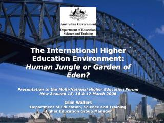 The International Higher Education Environment:  Human Jungle or Garden of Eden?