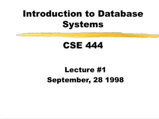 Introduction to Database Systems CSE 444